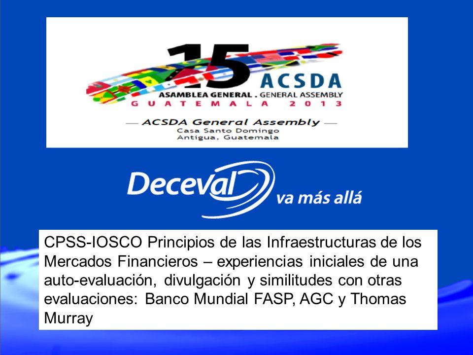 CPSS-IOSCO Principios de las Infraestructuras de los Mercados Financieros – experiencias iniciales de una auto-evaluación, divulgación y similitudes c