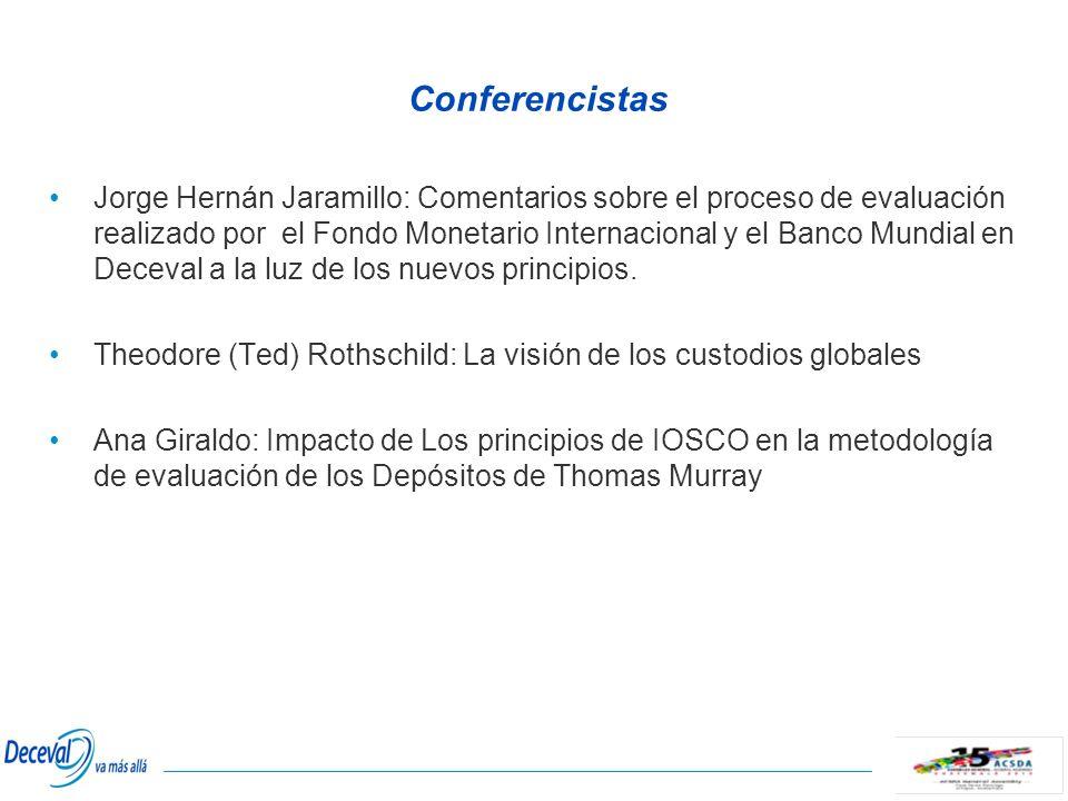 Conferencistas Jorge Hernán Jaramillo: Comentarios sobre el proceso de evaluación realizado por el Fondo Monetario Internacional y el Banco Mundial en