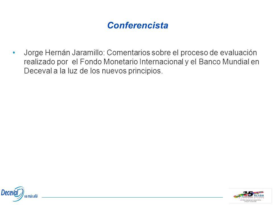 Conferencista Jorge Hernán Jaramillo: Comentarios sobre el proceso de evaluación realizado por el Fondo Monetario Internacional y el Banco Mundial en