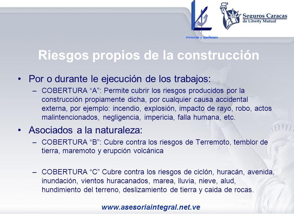 Riesgos propios de la construcción Por o durante le ejecución de los trabajos: –COBERTURA A: Permite cubrir los riesgos producidos por la construcción