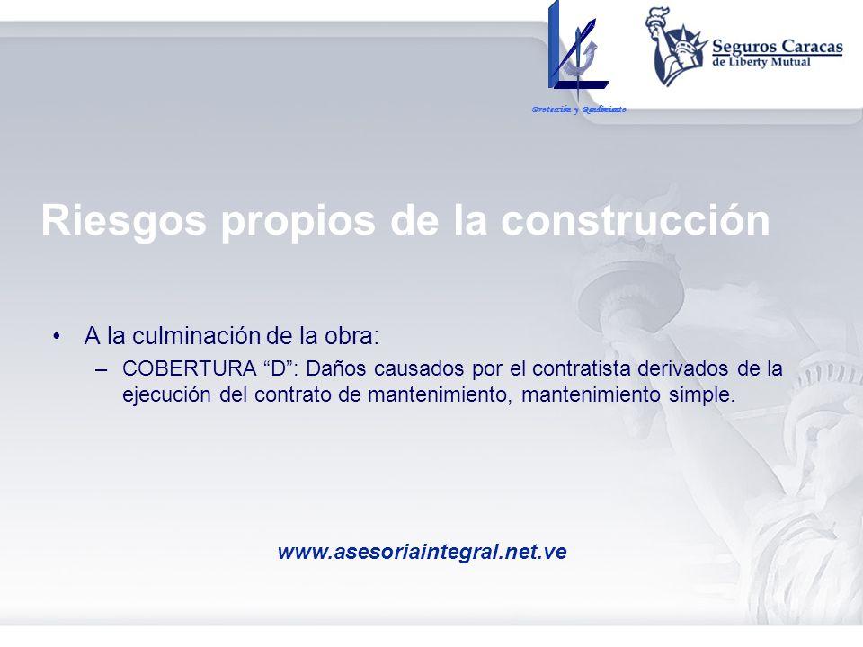 A la culminación de la obra: –COBERTURA D: Daños causados por el contratista derivados de la ejecución del contrato de mantenimiento, mantenimiento si