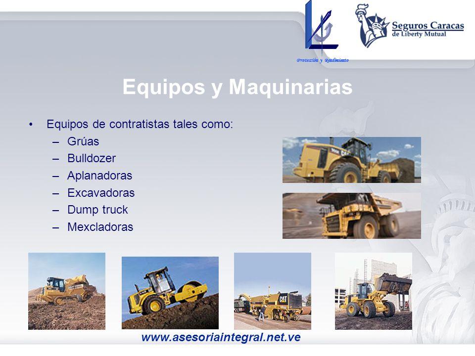 Equipos y Maquinarias Equipos de contratistas tales como: –Grúas –Bulldozer –Aplanadoras –Excavadoras –Dump truck –Mexcladoras Protección y Rendimient
