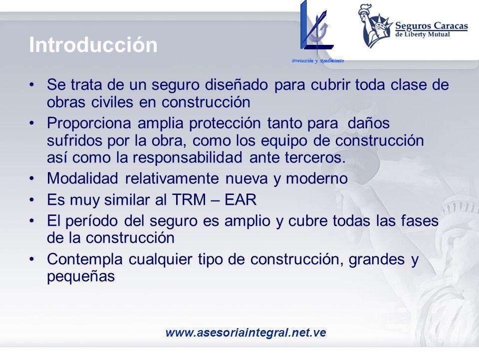 Introducción Se trata de un seguro diseñado para cubrir toda clase de obras civiles en construcción Proporciona amplia protección tanto para daños suf