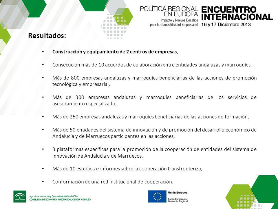 Resultados: Construcción y equipamiento de 2 centros de empresas, Consecución más de 10 acuerdos de colaboración entre entidades andaluzas y marroquíe