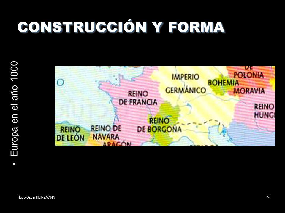 Hugo Oscar HEINZMANN5 CONSTRUCCIÓN Y FORMA Europa en el año 1000