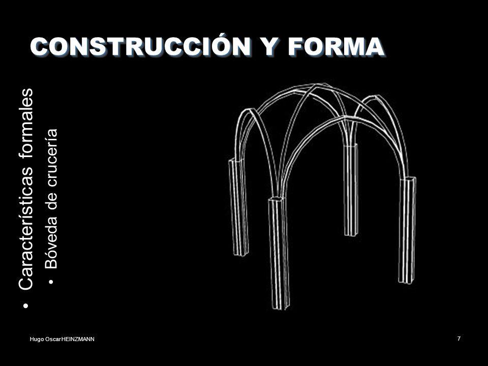 Hugo Oscar HEINZMANN7 CONSTRUCCIÓN Y FORMA Características formales Bóveda de crucería