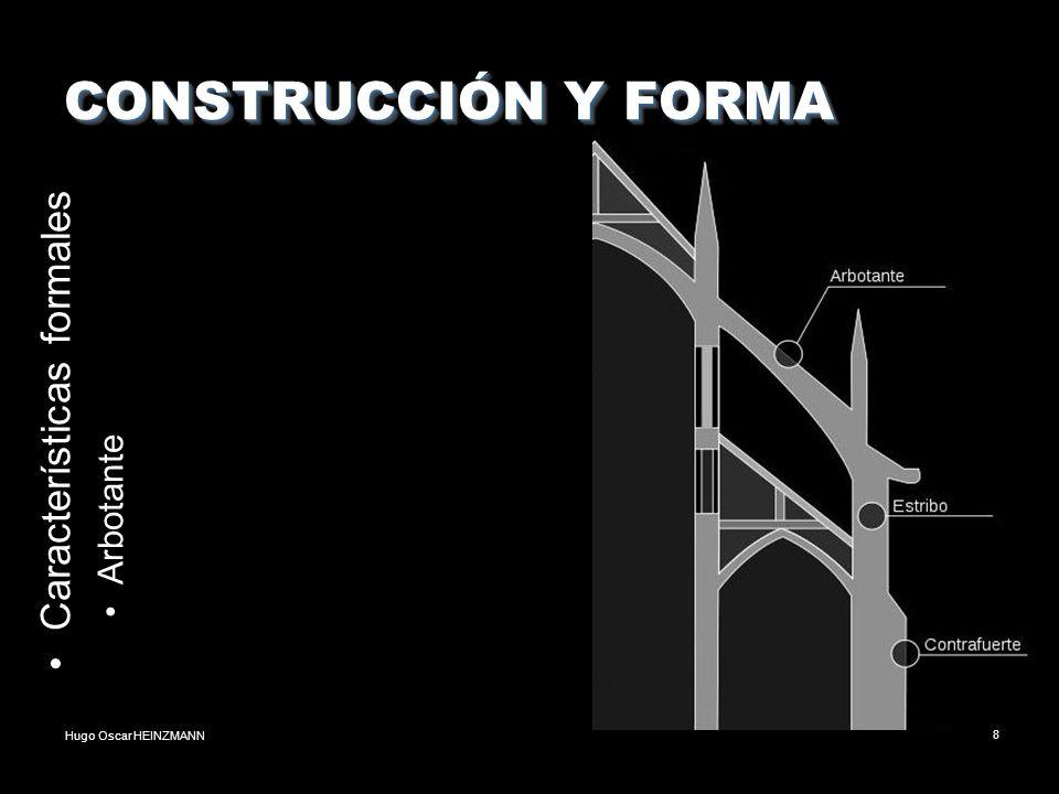 Hugo Oscar HEINZMANN8 CONSTRUCCIÓN Y FORMA Características formales Arbotante