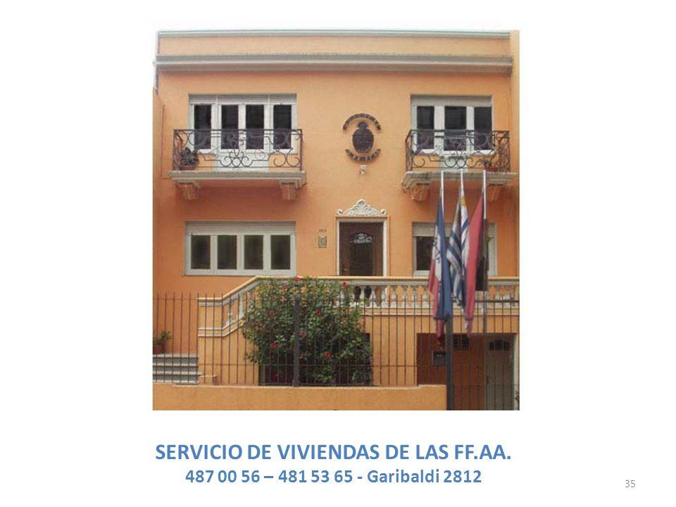 35 SERVICIO DE VIVIENDAS DE LAS FF.AA. 487 00 56 – 481 53 65 - Garibaldi 2812