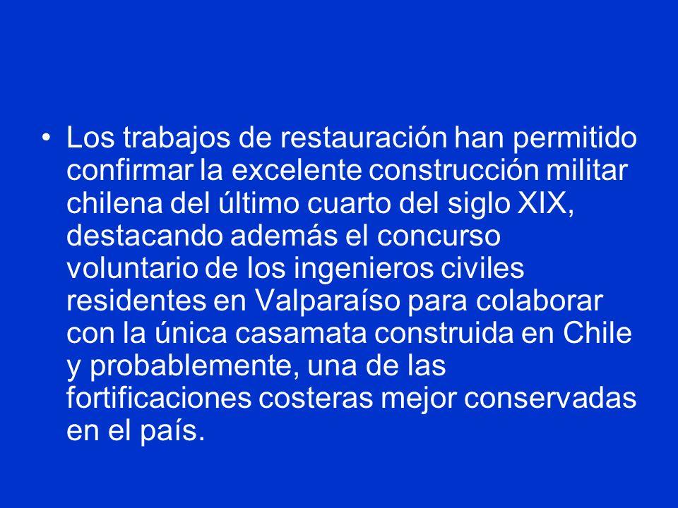 Los trabajos de restauración han permitido confirmar la excelente construcción militar chilena del último cuarto del siglo XIX, destacando además el c