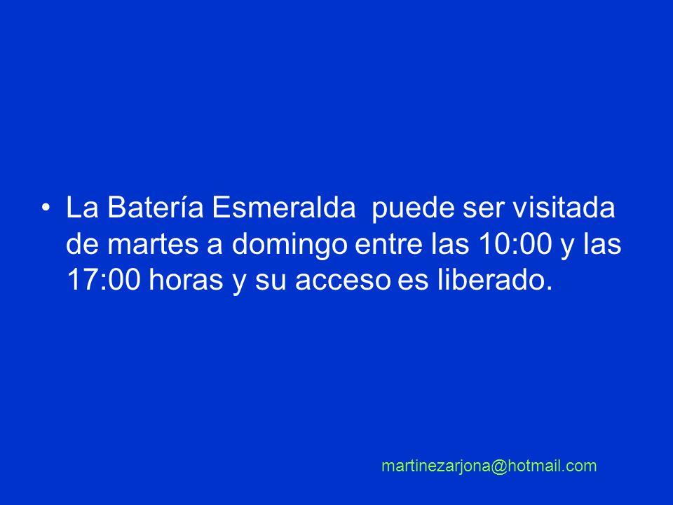 La Batería Esmeralda puede ser visitada de martes a domingo entre las 10:00 y las 17:00 horas y su acceso es liberado. martinezarjona@hotmail.com