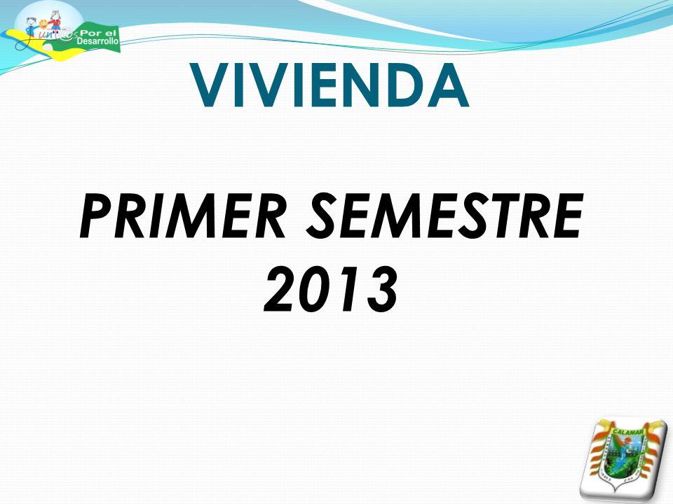 VIVIENDA PRIMER SEMESTRE 2013
