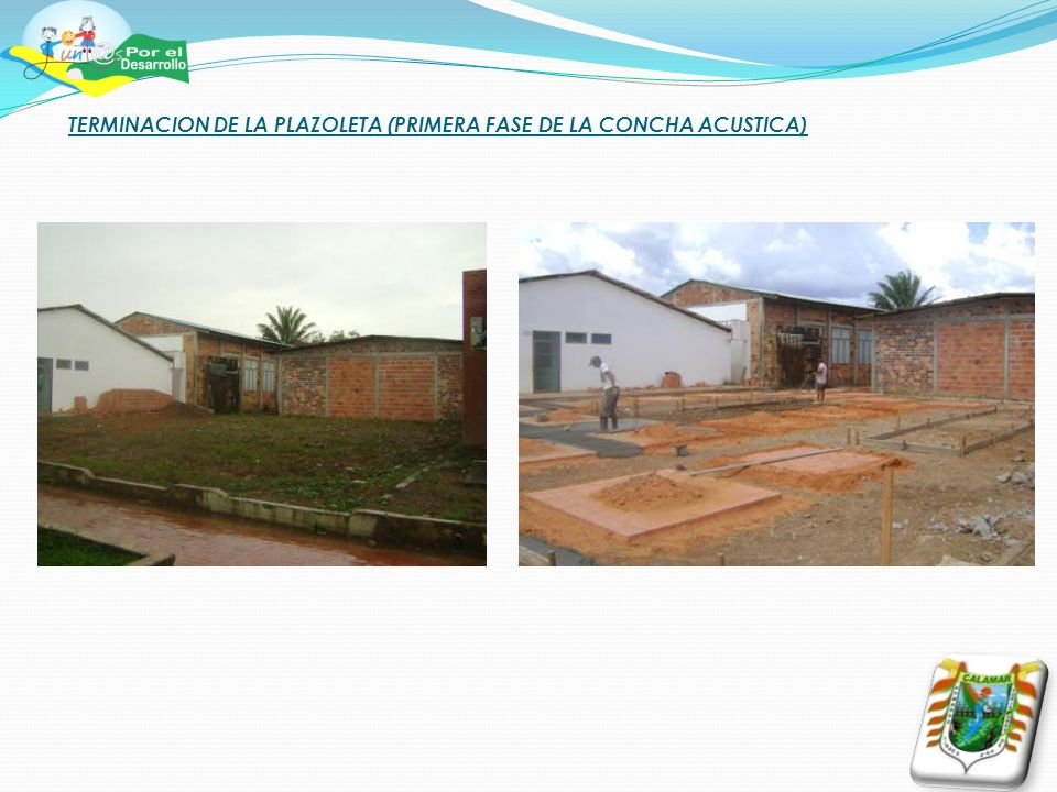 TERMINACION DE LA PLAZOLETA (PRIMERA FASE DE LA CONCHA ACUSTICA)