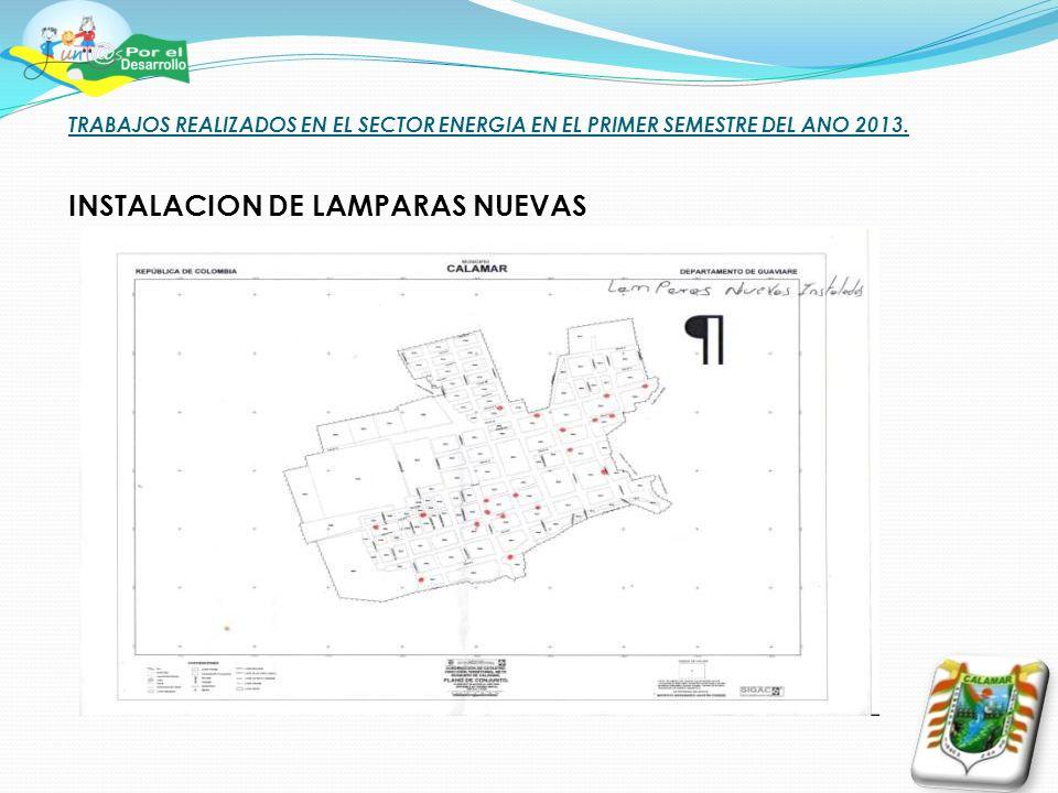 TRABAJOS REALIZADOS EN EL SECTOR ENERGIA EN EL PRIMER SEMESTRE DEL ANO 2013. INSTALACION DE LAMPARAS NUEVAS