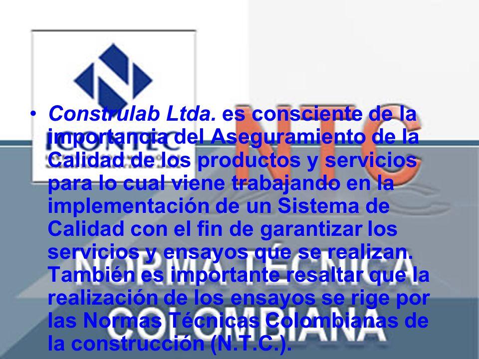 Construlab Ltda. es consciente de la importancia del Aseguramiento de la Calidad de los productos y servicios para lo cual viene trabajando en la impl