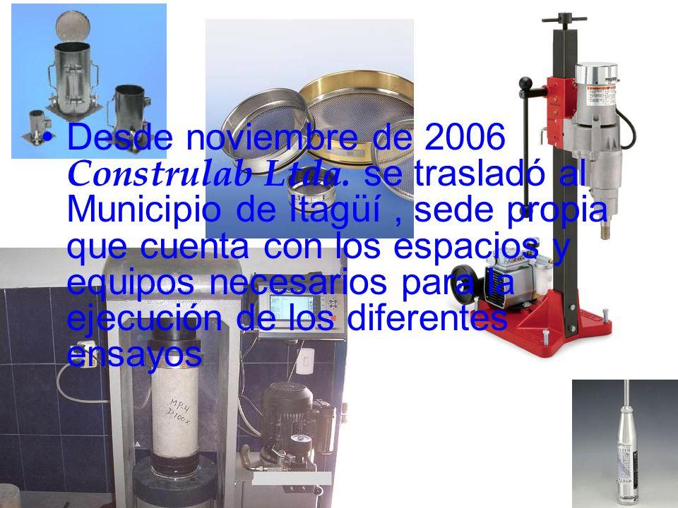 Desde noviembre de 2006 Construlab Ltda. se trasladó al Municipio de Itagüí, sede propia que cuenta con los espacios y equipos necesarios para la ejec
