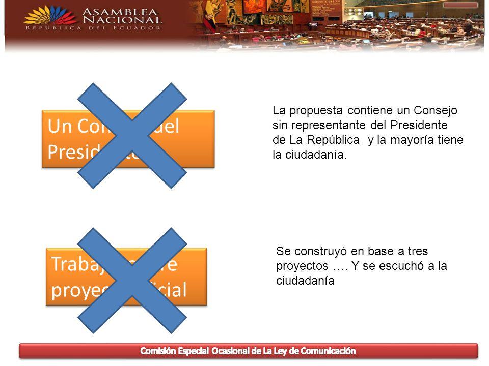Un Consejo del Presidente La propuesta contiene un Consejo sin representante del Presidente de La República y la mayoría tiene la ciudadanía.