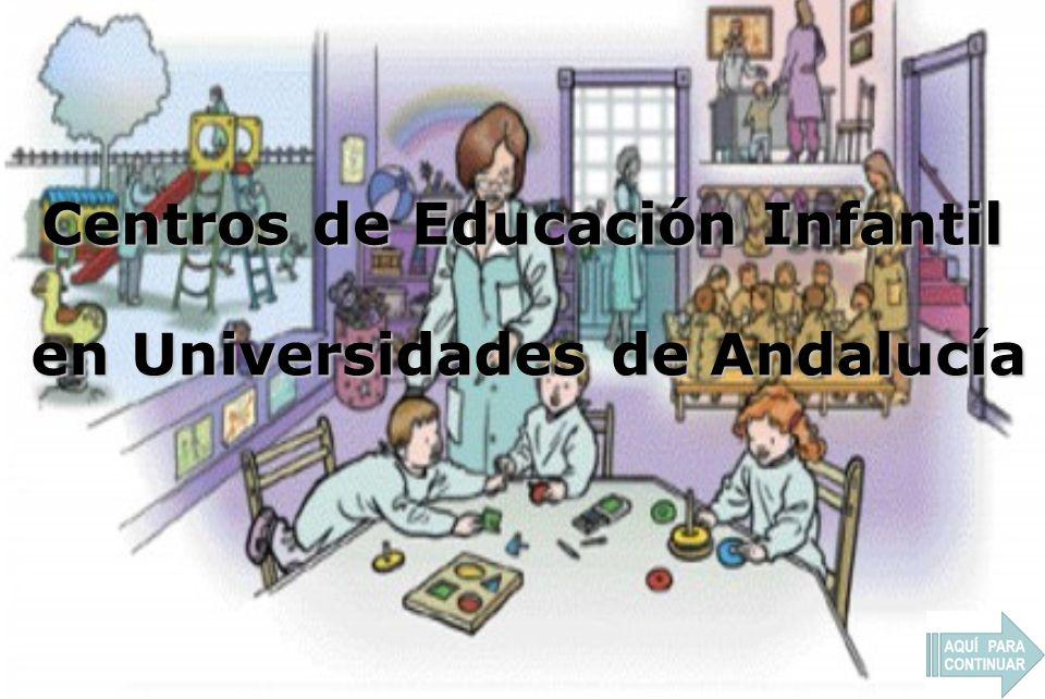 en Universidades de Andalucía Centros de Educación Infantil