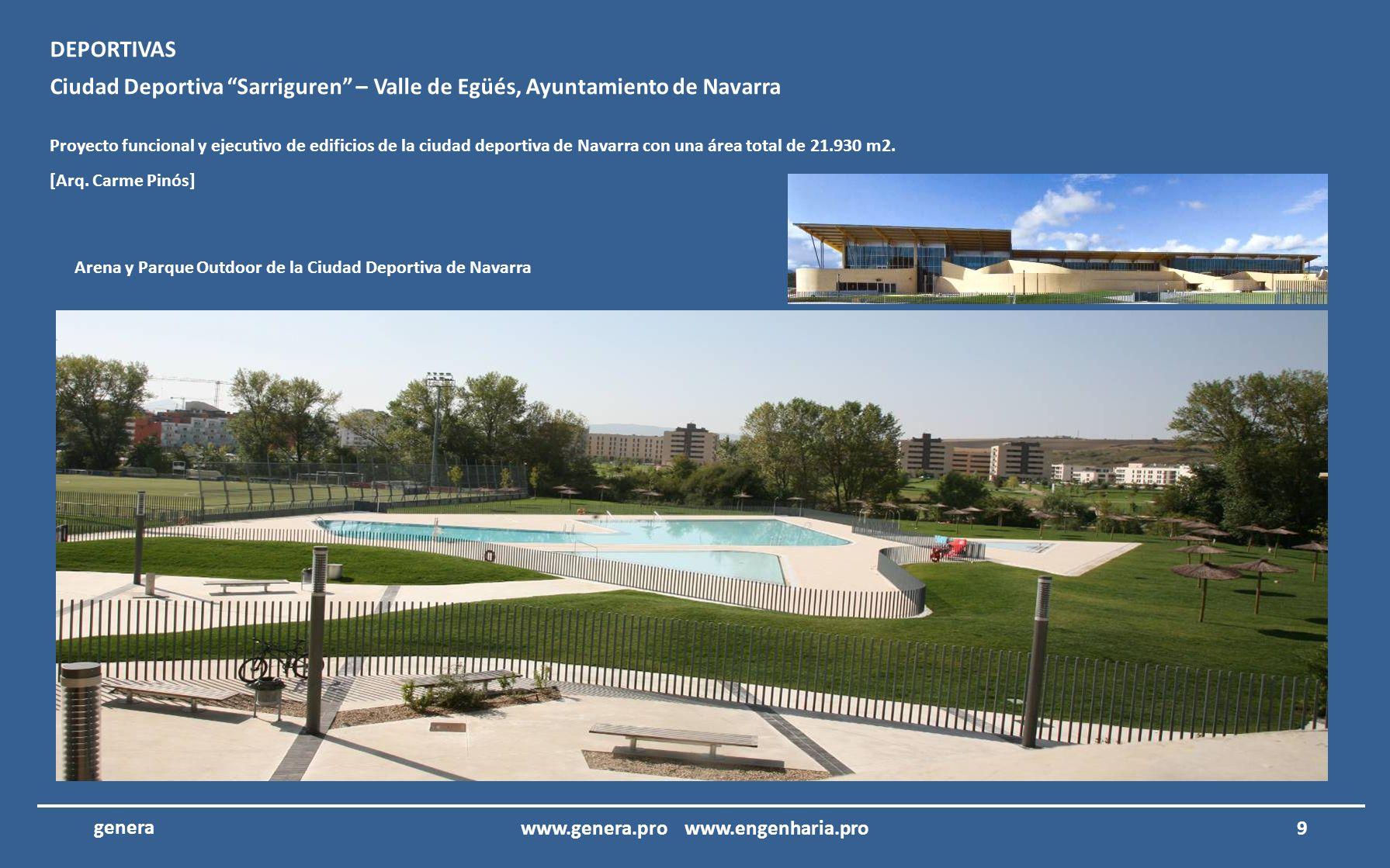 Ciudad Deportiva Sarriguren – Valle de Egüés, Ayuntamiento de Navarra Proyecto funcional y ejecutivo de edificios de la ciudad deportiva de Navarra con una área total de 21.930 m2.