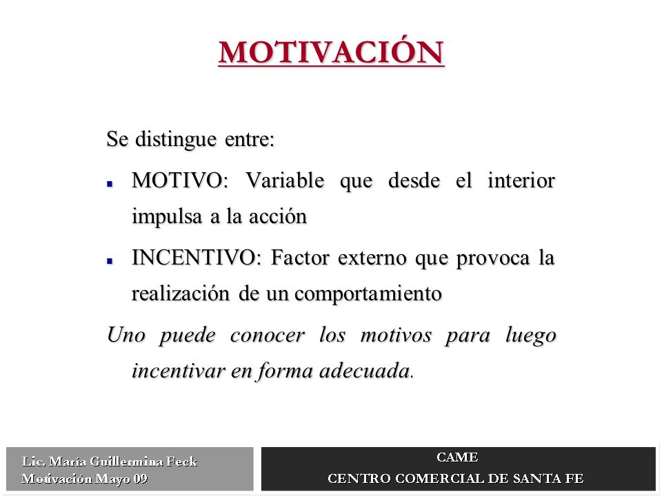 MOTIVACIÓN Se distingue entre: MOTIVO: Variable que desde el interior impulsa a la acción MOTIVO: Variable que desde el interior impulsa a la acción I