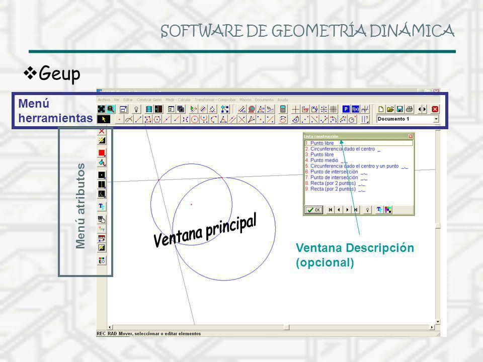 SOFTWARE DE GEOMETRÍA DINÁMICA Geup Menú herramientas Menú atributos Ventana Descripción (opcional)