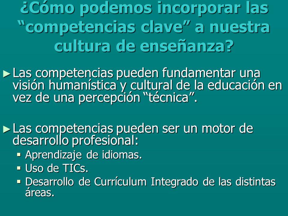 ¿Cómo podemos incorporar las competencias clave a nuestra cultura de enseñanza.
