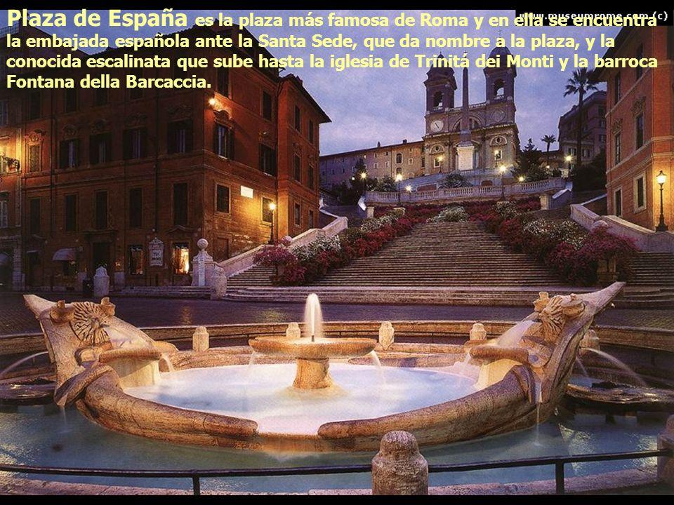 Plaza de España es la plaza más famosa de Roma y en ella se encuentra la embajada española ante la Santa Sede, que da nombre a la plaza, y la conocida