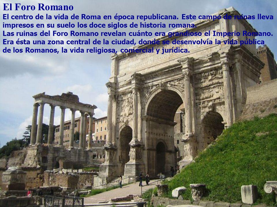 Foro romano El Foro Romano El centro de la vida de Roma en época republicana. Este campo de ruinas lleva impresos en su suelo los doce siglos de histo