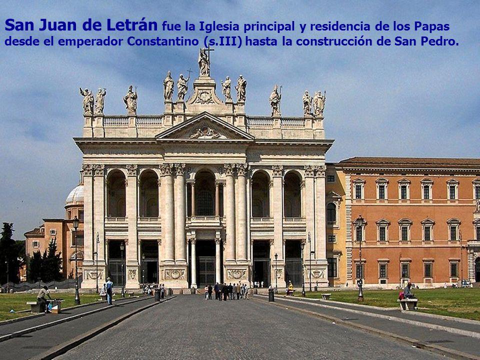 San Juan de Letrán fue la Iglesia principal y residencia de los Papas desde el emperador Constantino (s.III) hasta la construcción de San Pedro.