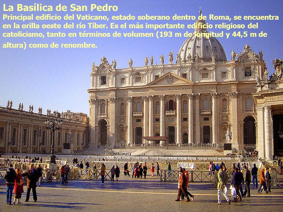 Arco de Constantino La Basílica de San Pedro Principal edificio del Vaticano, estado soberano dentro de Roma, se encuentra en la orilla oeste del río