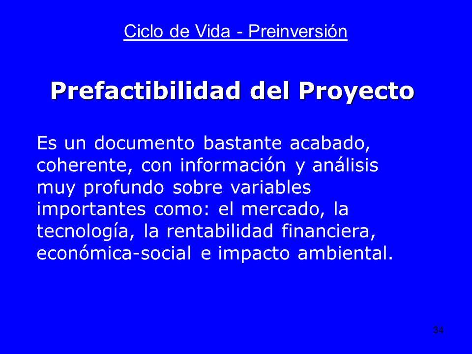 34 Ciclo de Vida - Preinversión Es un documento bastante acabado, coherente, con información y análisis muy profundo sobre variables importantes como: