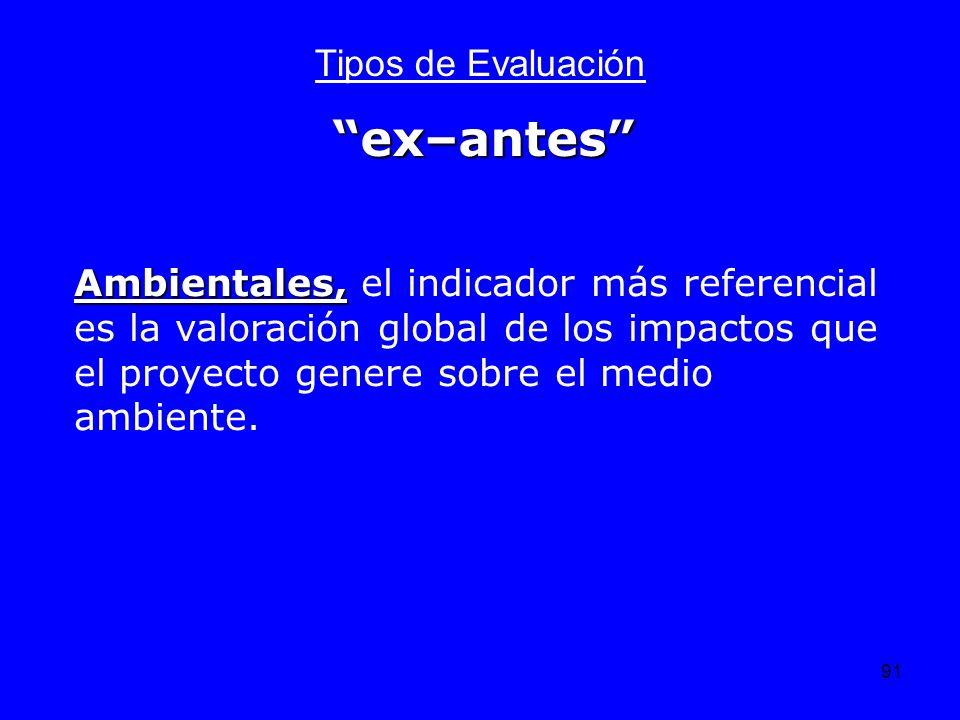 91 Tipos de Evaluación Ambientales, Ambientales, el indicador más referencial es la valoración global de los impactos que el proyecto genere sobre el