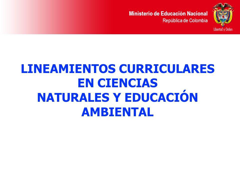 Ministerio de Educación Nacional República de Colombia Los Lineamientos Curriculares: Ofrecen orientaciones conceptuales, pedagógicas y didácticas para el desarrollo curricular en el área desde preescolar hasta la educación media.