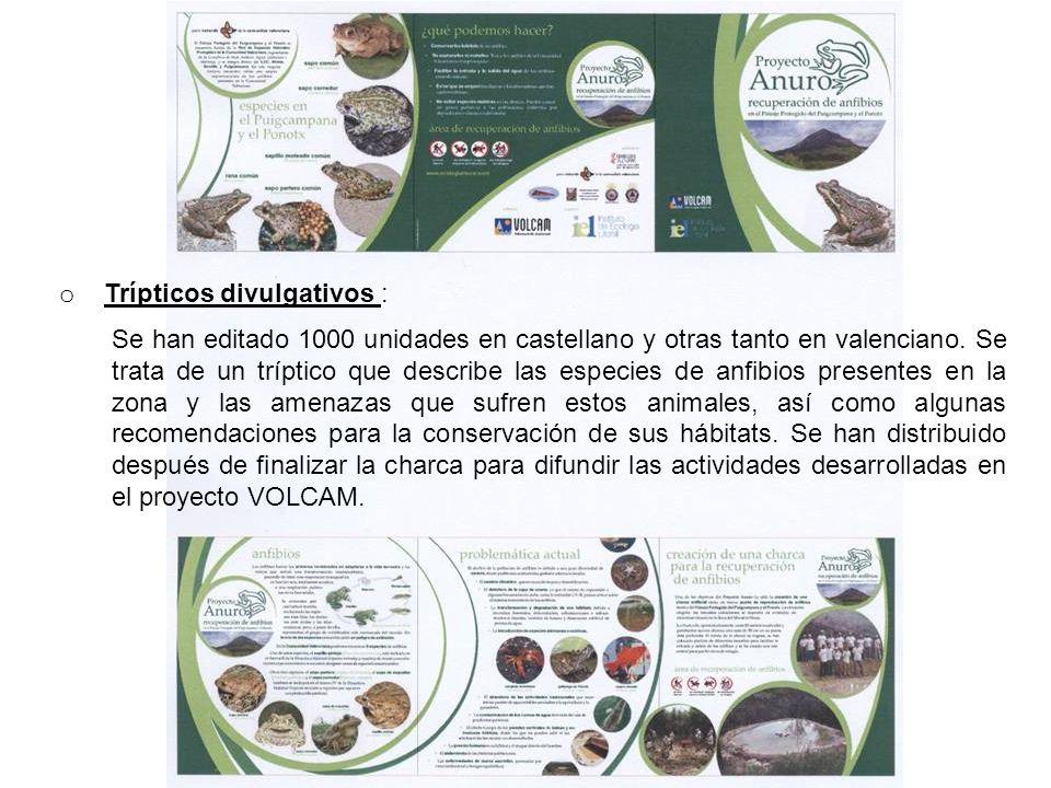 o Trípticos divulgativos : Se han editado 1000 unidades en castellano y otras tanto en valenciano. Se trata de un tríptico que describe las especies d