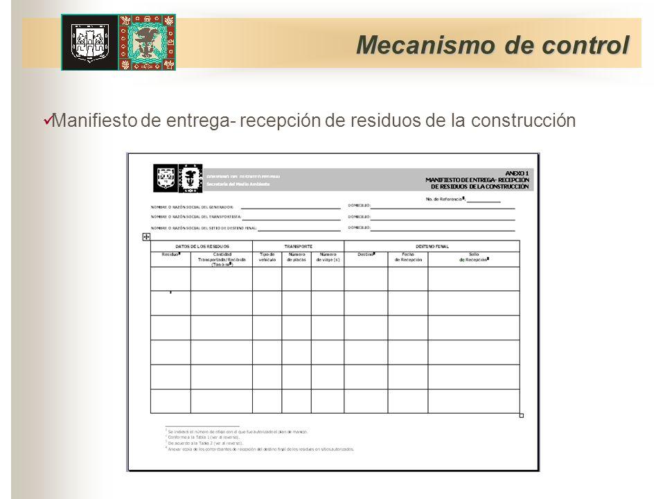 Mecanismo de control Manifiesto de entrega- recepción de residuos de la construcción