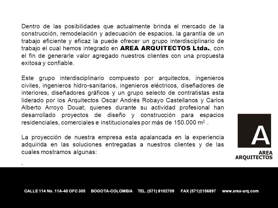 CALLE 114 No. 11A-40 OFC 305 BOGOTA-COLOMBIA TEL. (571) 8102709 FAX (571)2156897 www.area-arq.com Dentro de las posibilidades que actualmente brinda e