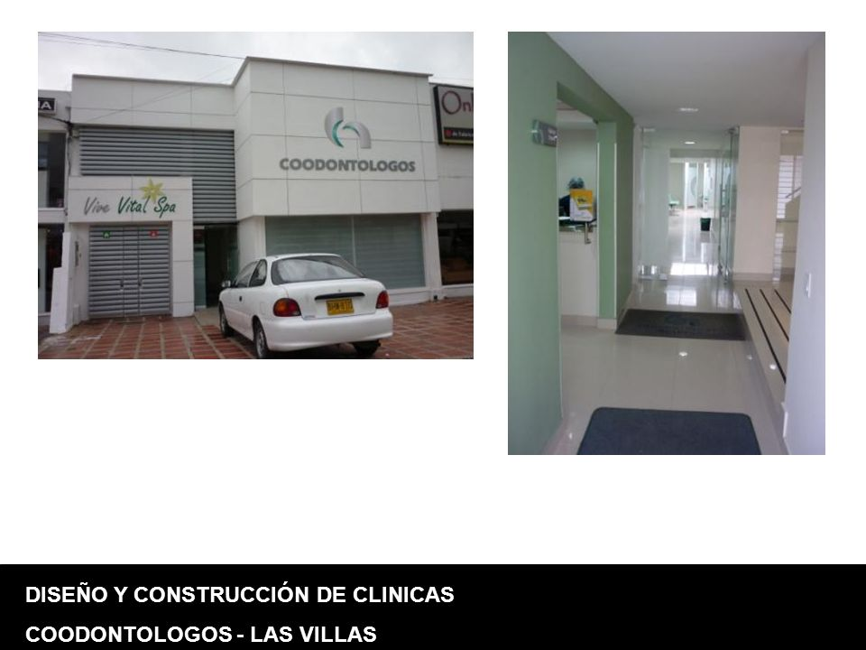 DISEÑO Y CONSTRUCCIÓN DE CLINICAS COODONTOLOGOS - LAS VILLAS