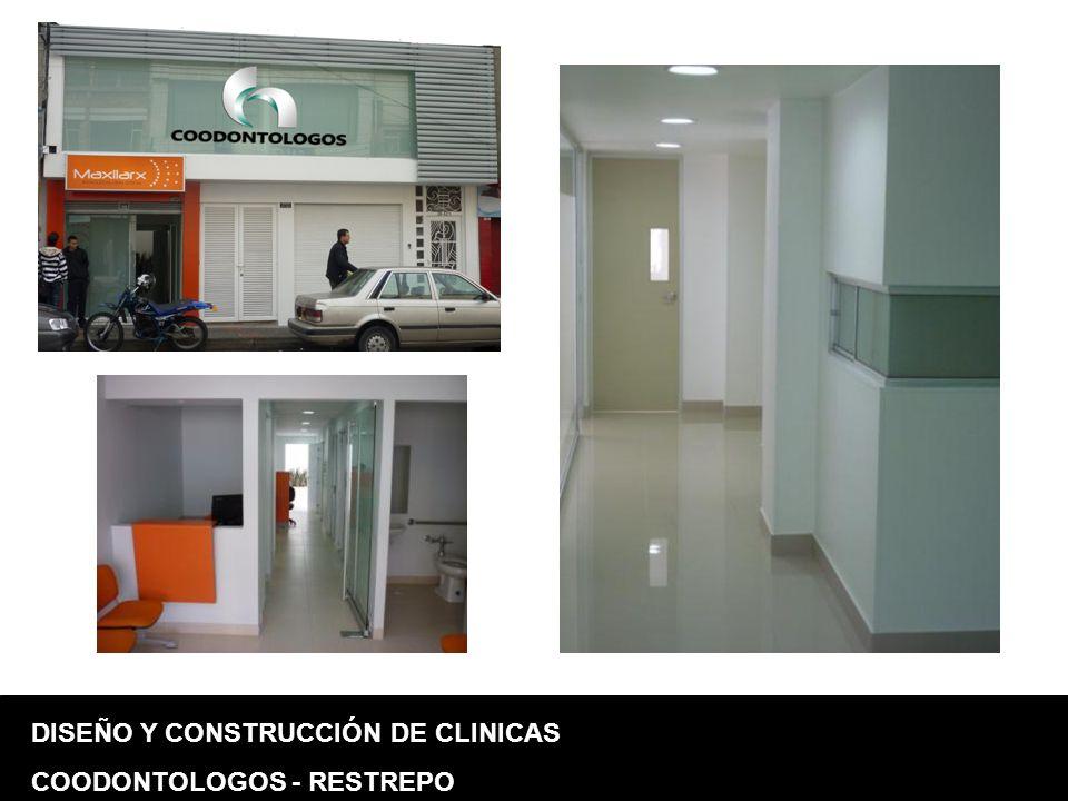 DISEÑO Y CONSTRUCCIÓN DE CLINICAS COODONTOLOGOS - RESTREPO