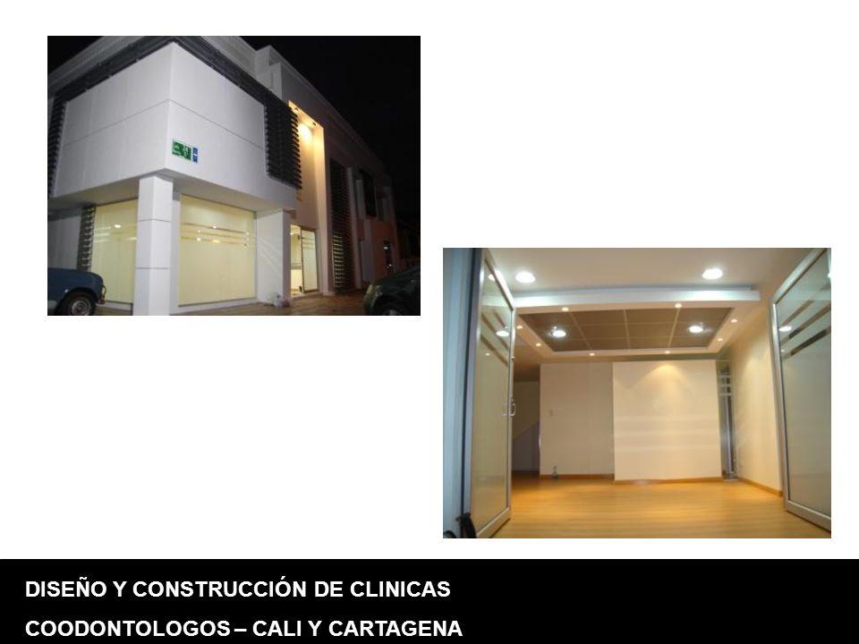 DISEÑO Y CONSTRUCCIÓN DE CLINICAS COODONTOLOGOS – CALI Y CARTAGENA