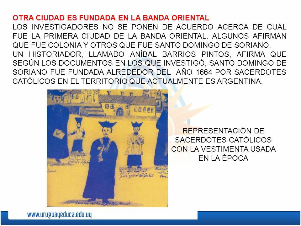 LOS ESPAÑOLES LUCHARON CONTRA LOS PORTUGUESES Y LOS EXPULSARON DE COLONIA. DURANTE MUCHOS AÑOS LA CIUDAD FUE CONQUISTADA POR LOS ESPAÑOLES Y LUEGO POR