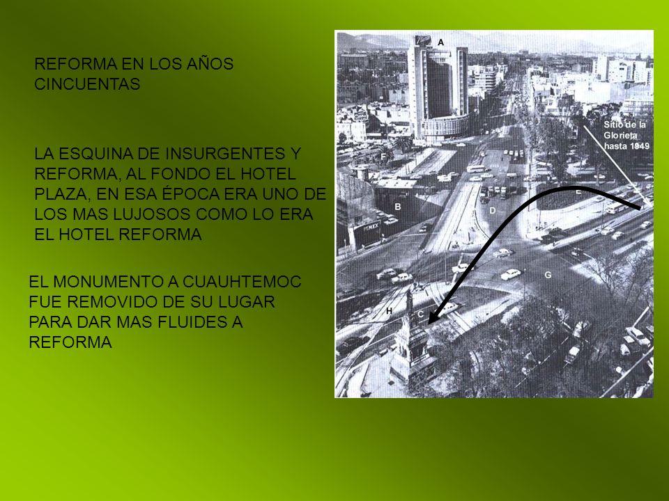 REFORMA EN LOS AÑOS CINCUENTAS LA ESQUINA DE INSURGENTES Y REFORMA, AL FONDO EL HOTEL PLAZA, EN ESA ÉPOCA ERA UNO DE LOS MAS LUJOSOS COMO LO ERA EL HO