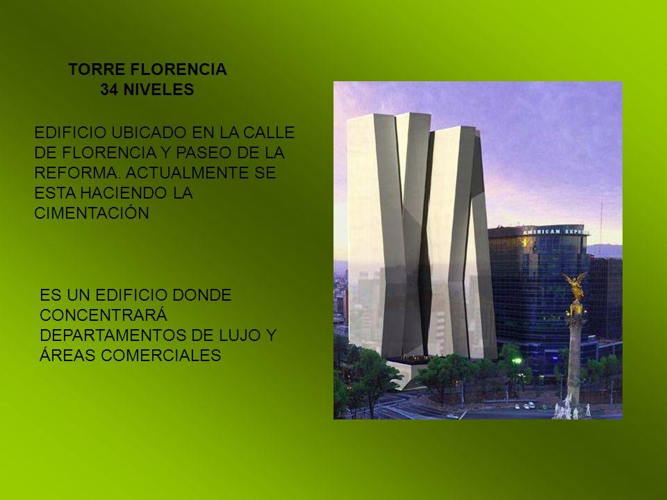 TORRE FLORENCIA 34 NIVELES EDIFICIO UBICADO EN LA CALLE DE FLORENCIA Y PASEO DE LA REFORMA. ACTUALMENTE SE ESTA HACIENDO LA CIMENTACIÓN ES UN EDIFICIO