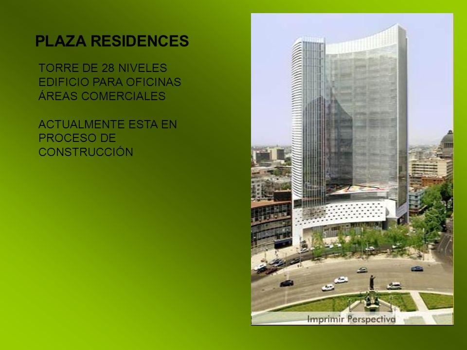 PLAZA RESIDENCES TORRE DE 28 NIVELES EDIFICIO PARA OFICINAS ÁREAS COMERCIALES ACTUALMENTE ESTA EN PROCESO DE CONSTRUCCIÓN