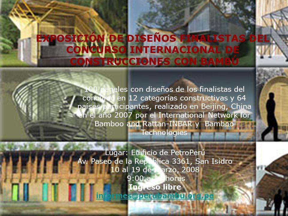 EXPOSICIÓN DE DISEÑOS FINALISTAS DEL CONCURSO INTERNACIONAL DE CONSTRUCCIONES CON BAMBÚ 100 paneles con diseños de los finalistas del concurso en 12 c
