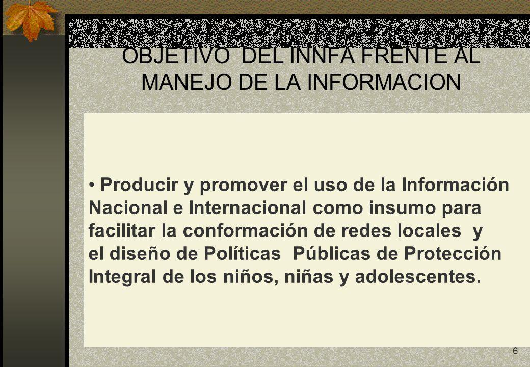 7 INNFA Y LA INFORMACIÓN La información como una herramienta que aporte a: Fortalecer la gestión institucional.