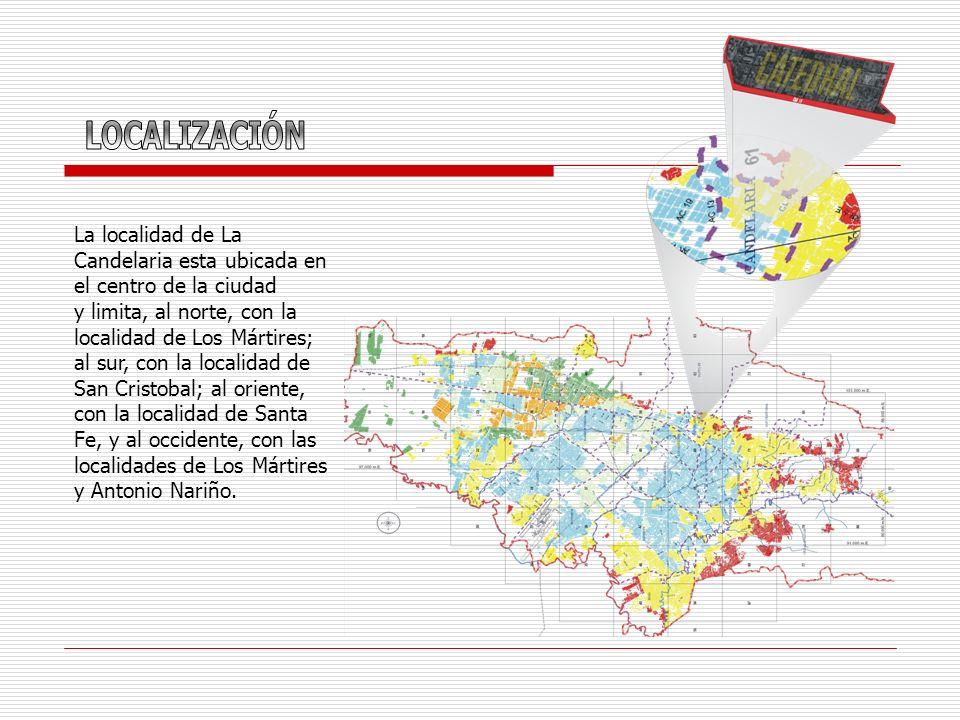 La localidad de La Candelaria esta ubicada en el centro de la ciudad y limita, al norte, con la localidad de Los Mártires; al sur, con la localidad de San Cristobal; al oriente, con la localidad de Santa Fe, y al occidente, con las localidades de Los Mártires y Antonio Nariño.