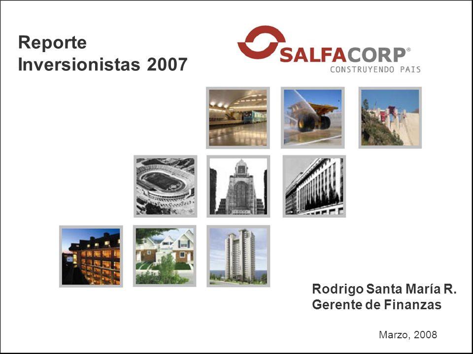 Marzo, 2008 Reporte Inversionistas 2007 Rodrigo Santa María R. Gerente de Finanzas