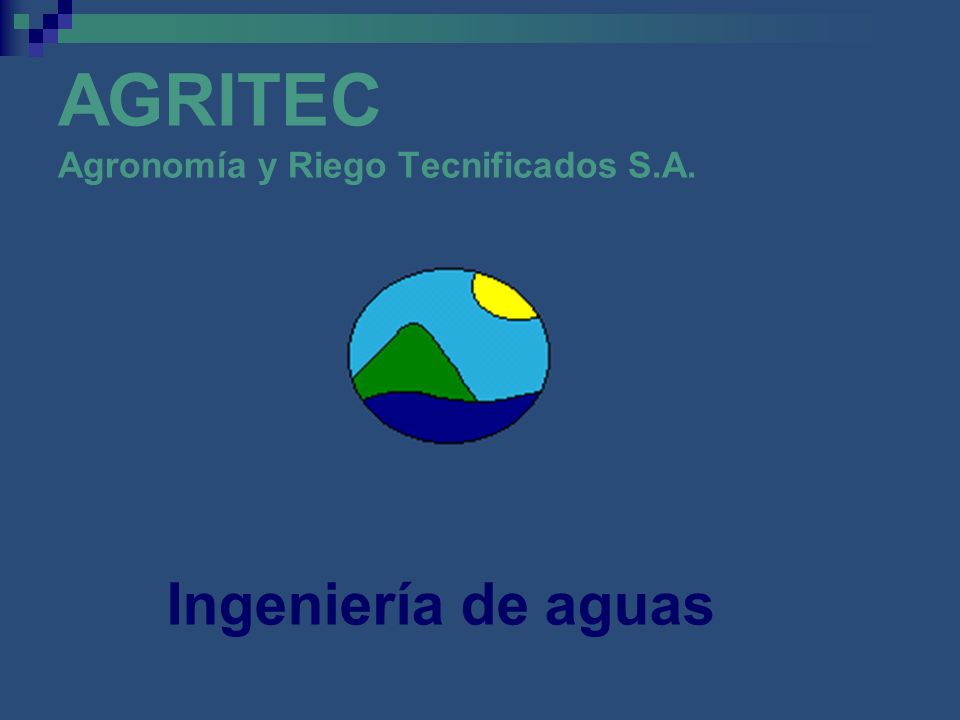 AGRITEC Agronomía y Riego Tecnificados S.A. Ingeniería de aguas