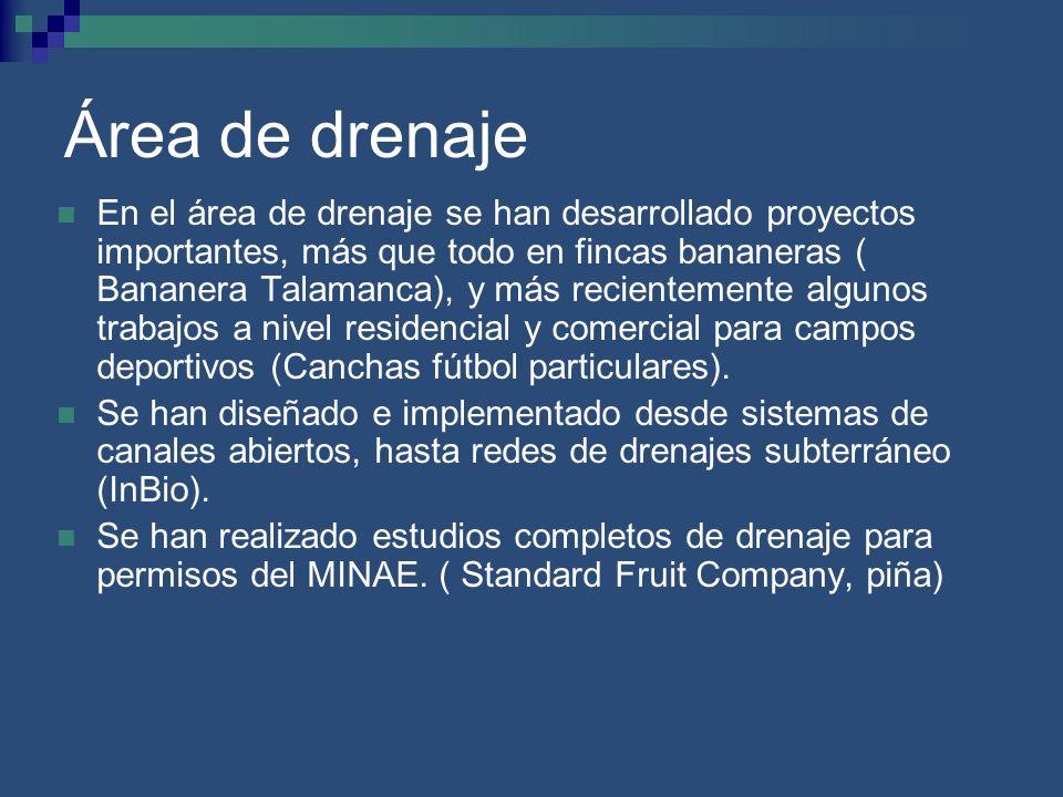 Área de drenaje En el área de drenaje se han desarrollado proyectos importantes, más que todo en fincas bananeras ( Bananera Talamanca), y más recient