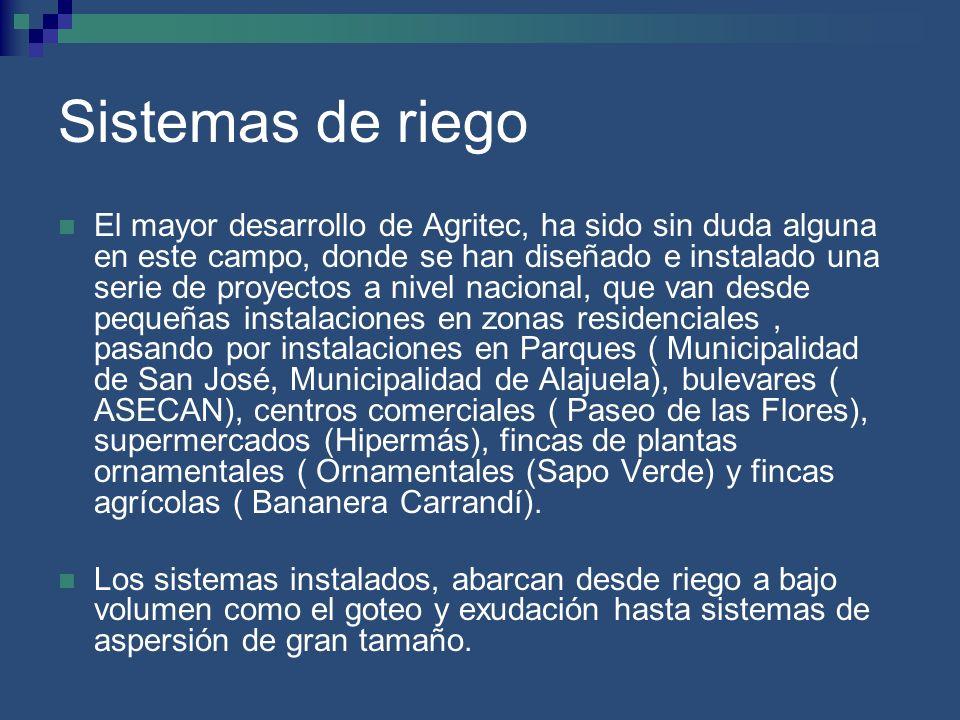 Sistemas de riego El mayor desarrollo de Agritec, ha sido sin duda alguna en este campo, donde se han diseñado e instalado una serie de proyectos a ni