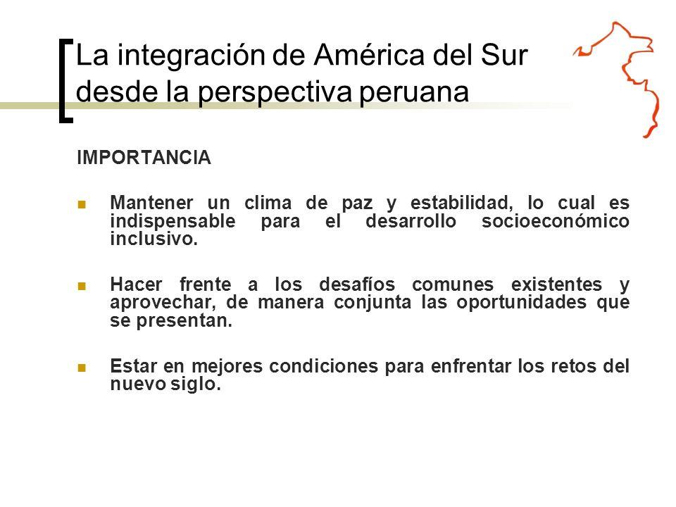 El entorno sudamericano representa la prioridad en la Política Exterior del Perú.